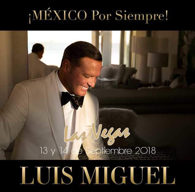 boletos para Luis Miguel en Las Vegas ya a la venta
